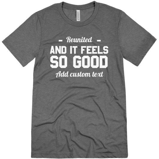 Custom Text Reunited Family Tee