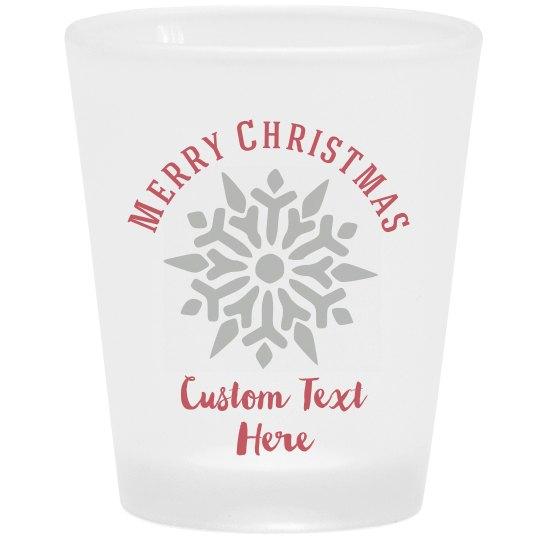 Custom Text Snowflake Shot Glass