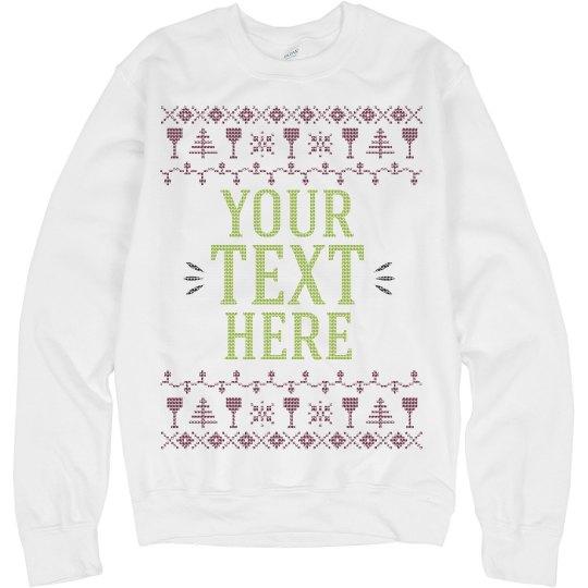 Custom Text Wine Holiday Sweater