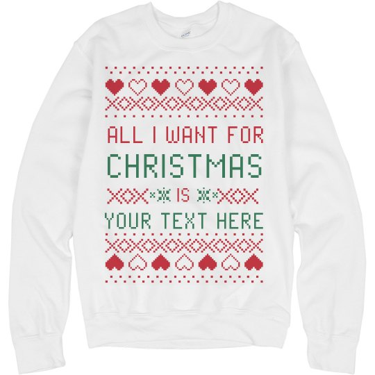 Custom Text Your Christmas Wish Ugly Sweater