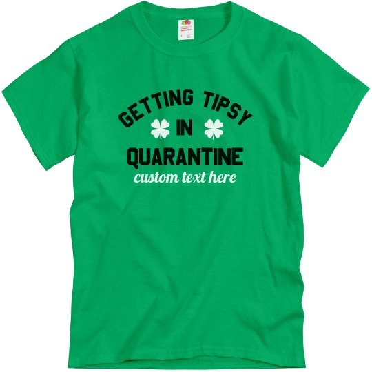 Custom Tipsy In Quarantine T-Shirt