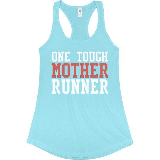 Custom Tough Mother Runner