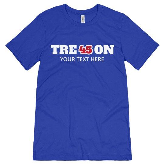 Custom Tre45on Political Shirt