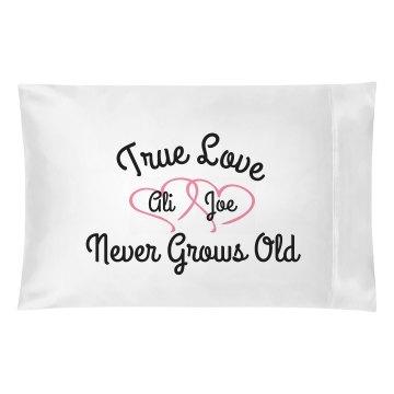Custom True Love Never Grows Old