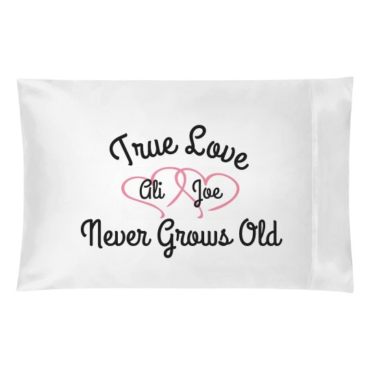 Custom True Love Never Grows Old