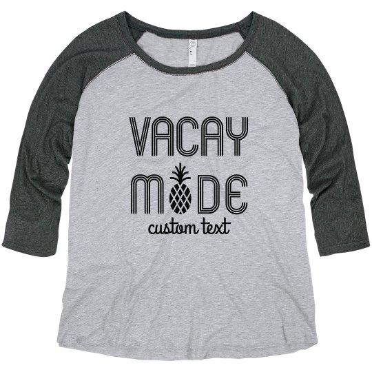 Custom Vacay Mode Plus Size Baseball Tee
