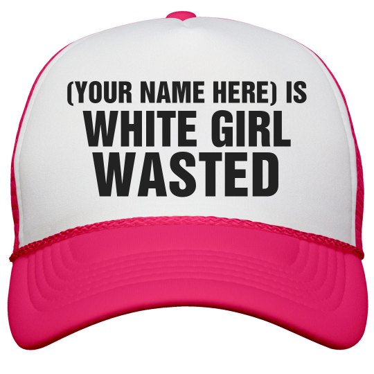 Custom White Girl Wasted Spring Break Hat