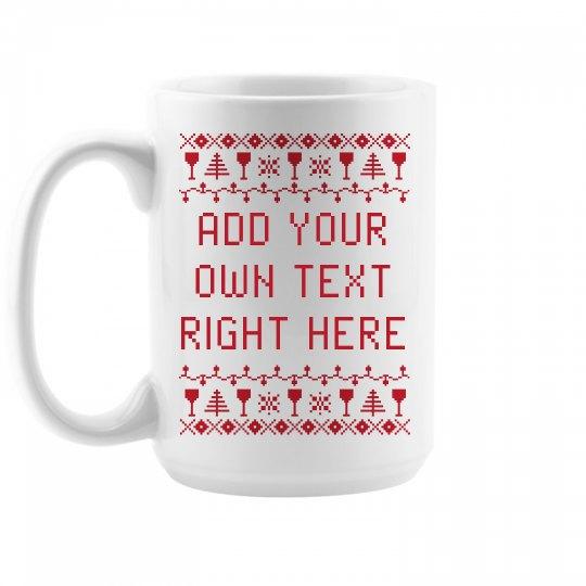 Custom Wine Ugly Sweater Themed Mug
