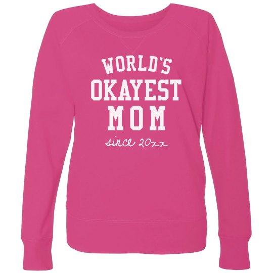 Custom World's Okayest Mom Plus Pullover