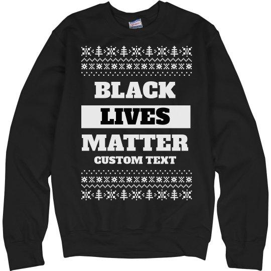 Customizable Black Lives Matter Ugly Sweater