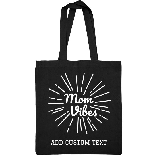 Customizable Mom Vibes Design