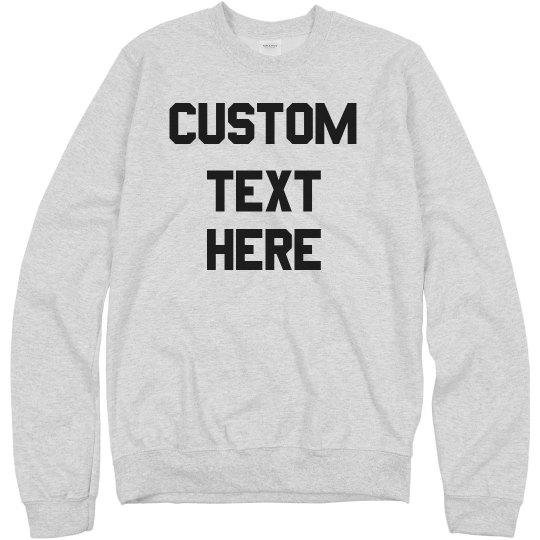 Customize Group Sweatshirts!
