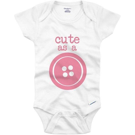 Cute as a Button Onesie