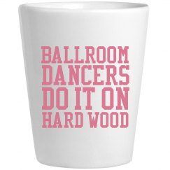 Ballroom Dancers Do It Pink Shot