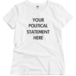 Customize Your Political Statement