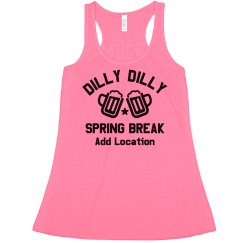 Dilly Dilly Custom Spring Break