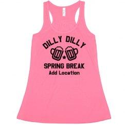 Dilly Dilly Custom Spring Break
