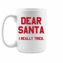 Dear Santa Funny Holiday Mug