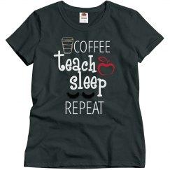 Coffee, teach, sleep, repeat