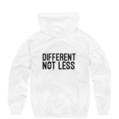 Different Not Less Hoodie Sweatshirt