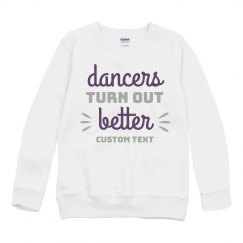 Custom Text Dancers Turn Out Better Sweatshirt