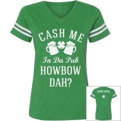 Cash Me In Irish Pub