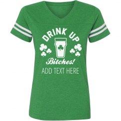 Drink Up Irish Bitches