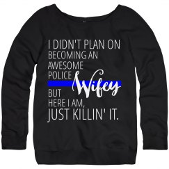 Awesome Police Wifey - Just Killin' It Sweatshirt