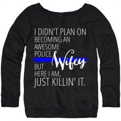 Awesome Police Wifey - Just Killin' It Sweatshirt