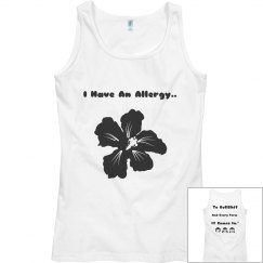 I Have An Allergy Tank Top.