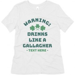 Warning: Drinks Like a Gallagher Funny Tee
