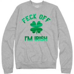 Funny Feck Off I'm Irish
