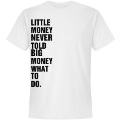 Lil Money Big Money Tee