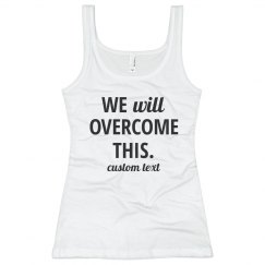 We Will Overcome, Together Tank