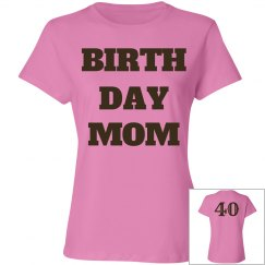 Birthday mom is 40