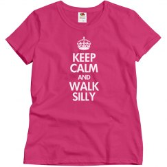 Keep calm walk silly
