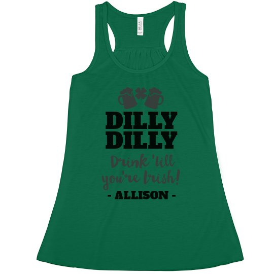 05a9d51c65ca2 Dilly Dilly St. Patrick s Day Drinking Ladies Flowy Racerback Tank Top