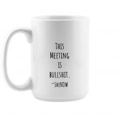 Meeting is bullshit
