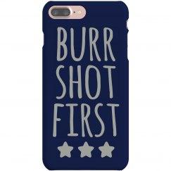 Burr Shot Phone Case