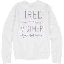 Personalized Tired as a Mother