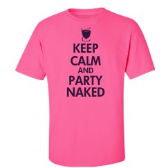 Keep Calm and Party Naked