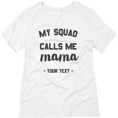 My Squad Calls Me Mama