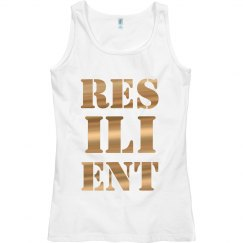 RESILIENT Gold Metallic Text Ladies Tank Top