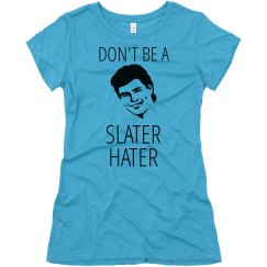 Don't Be a Slater Hater
