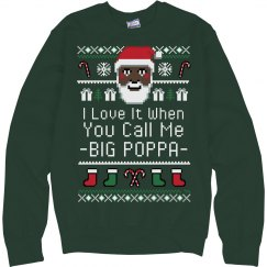 Call Me Big Papa Santa Ugly Sweater