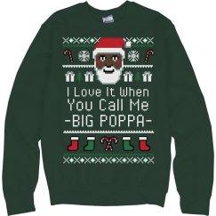 Call Me Big Papa Santa Ugly Sweater