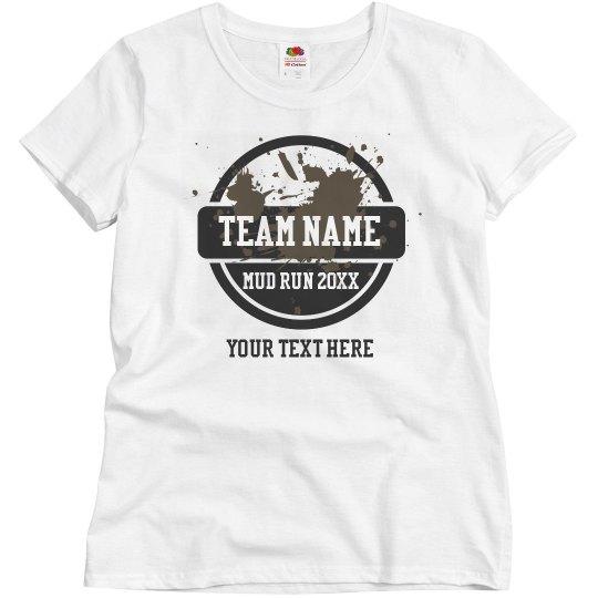 0e552067c Mud Run Team Customized Shirt