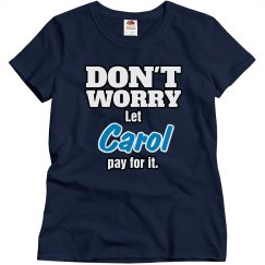 Let Carol pay for it!