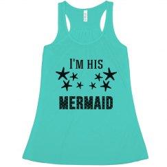 I'm his mermaid (couples shirt)