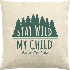 Stay Wild My Child Custom Pillowcase
